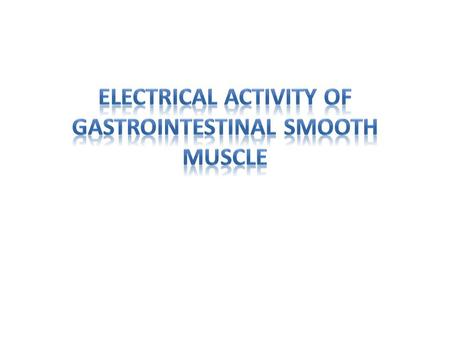 The GI smooth muscle acts as a functional syncytium.