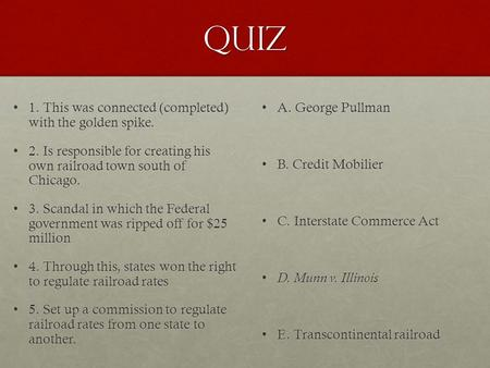 QUIZ 1. This was connected (completed) with the golden spike.