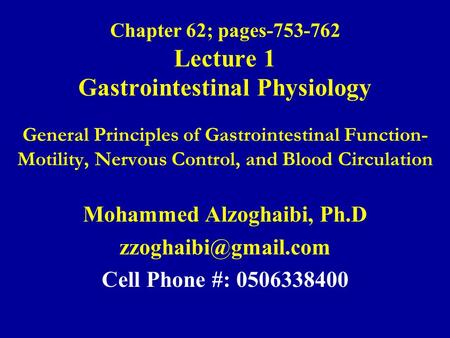 Chapter 62; pages Lecture 1 Gastrointestinal Physiology