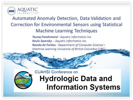 Automated Anomaly Detection, Data Validation and Correction for Environmental Sensors using Statistical Machine Learning Techniques www.aquaticinformatics.com.