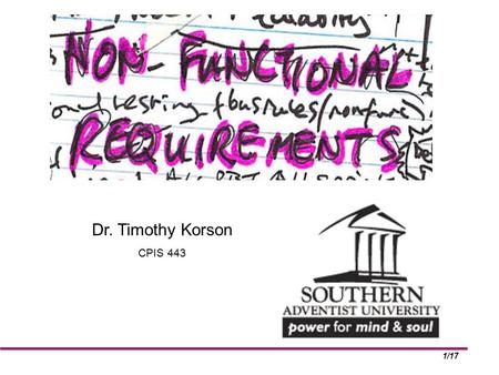 1/17 Non Functional Requirements by: Dr. Timothy Korson CPIS 443.