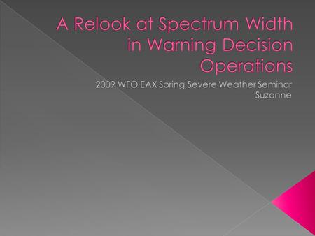  Definition of Spectrum Width (σ v ) › Spectrum width is a measure of the velocity dispersion within a sample volume or a measure of the variability.