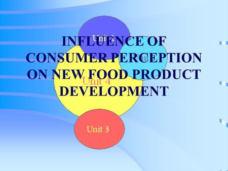 INFLUENCE OF CONSUMER PERCEPTION ON NEW FOOD PRODUCT DEVELOPMENT.