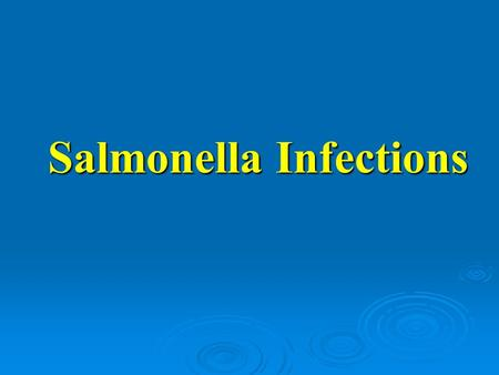 Salmonella Infections.   Salmonellas are a major cause of food borne diseases (Food Poisoning could acquired a zoonosis). Members of this genus also.
