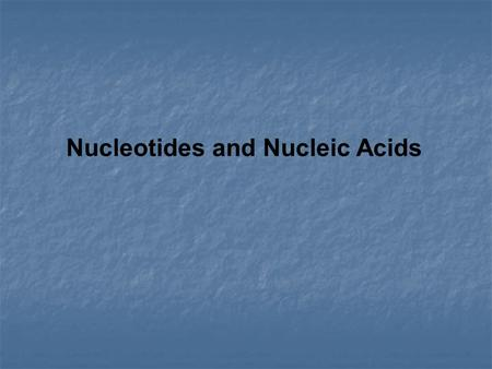 Nucleotides and Nucleic Acids. Definitions Nucleic acids are polymers of nucleotides In eukaryotic cells nucleic acids are either: Deoxyribose nucleic.