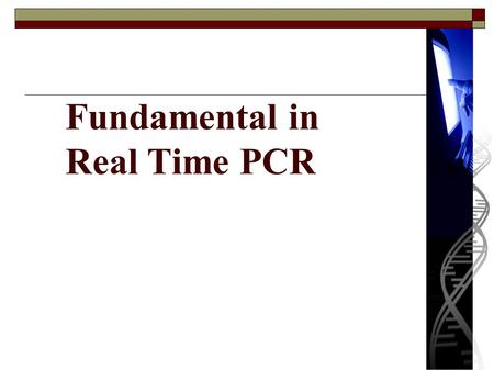 Fundamental in Real Time PCR