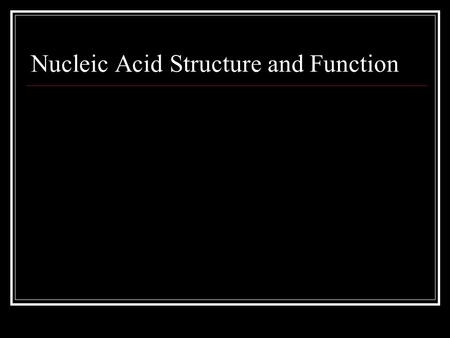 "Nucleic Acid Structure and Function. Function of DNA (DeoxyriboNucleic Acid) Contains sections called ""genes"" that code for proteins. These genes are."