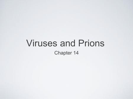 Viruses and Prions Chapter 14. 14.1 Structure and Classification of Animal Viruses Structure DNA or RNA genome Double stranded (ds) or single stranded.