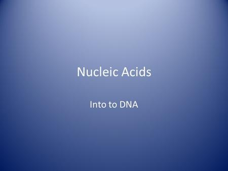 Nucleic Acids Into to DNA. Video