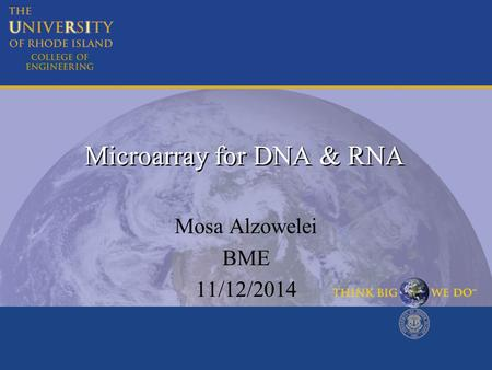 Microarray for DNA & RNA Mosa Alzowelei BME 11/12/2014.