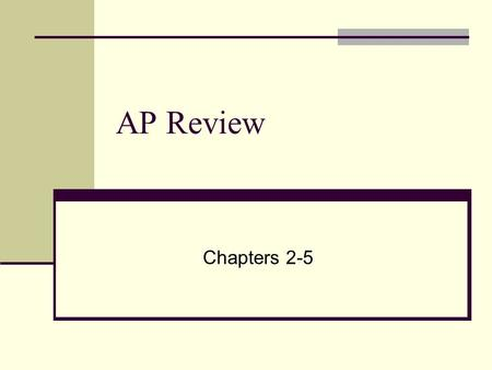 AP Review Chapters 2-5.