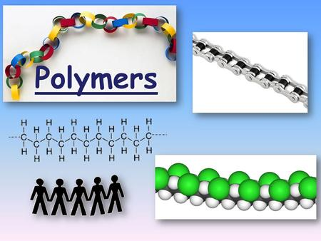 Polymers. CA State Standards Students know large molecules (polymers), such as proteins, nucleic acids, and starch, are formed by repetitive combinations.