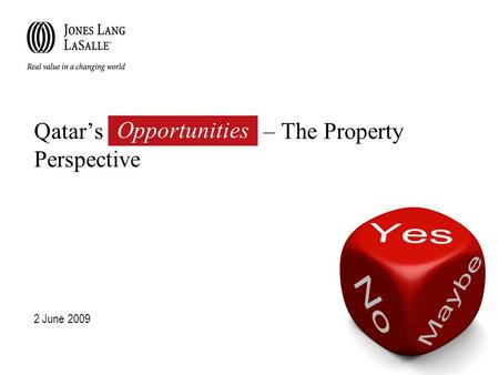 2 June 2009 Qatar's Transformation – The Property Perspective Opportunities.