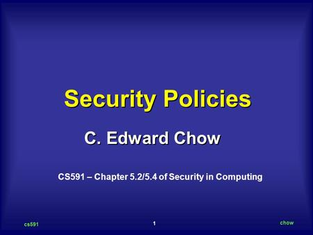 CS591 – Chapter 5.2/5.4 of Security in Computing