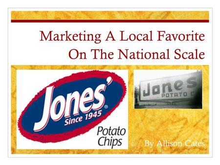 On The National Scale Marketing A Local Favorite By Allison Cates.