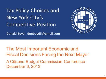 Tax Policy Choices and New York City's Competitive Position Donald Boyd - 1 The Most Important Economic and Fiscal Decisions Facing.