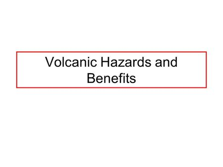 Volcanic Hazards and Benefits. Pyroclastic flows.