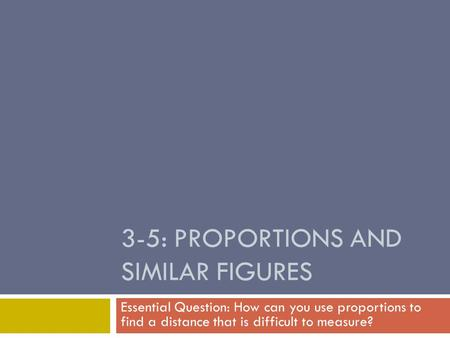 3-5: Proportions and Similar Figures