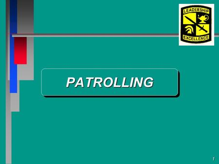 1 PATROLLINGPATROLLING. 2 AGENDAAGENDA PATROL DEFINITION PATROL DEFINITION TYPES OF PATROL TYPES OF PATROL PRINCIPLES OF COMBAT PATROLS PRINCIPLES OF.