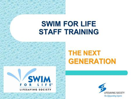 SWIM FOR LIFE STAFF TRAINING THE NEXT GENERATION.