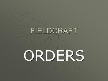 FIELDCRAFT ORDERS.