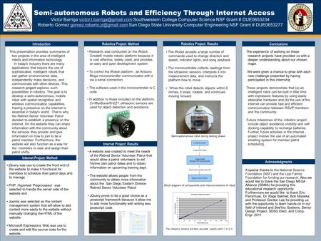 Semi-autonomous Robots and Efficiency Through Internet Access Victor Barriga Southwestern College Computer Science NSF Grant.
