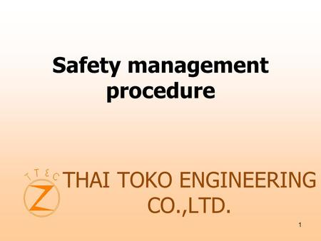 1 THAI TOKO ENGINEERING CO.,LTD. Safety management procedure.