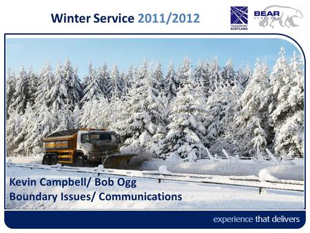 Winter Service 2011/2012 Kevin Campbell/ Bob Ogg Boundary Issues/ Communications.
