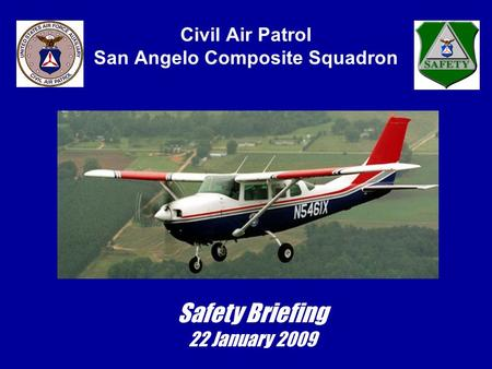 Civil Air Patrol San Angelo Composite Squadron Safety Briefing 22 January 2009.