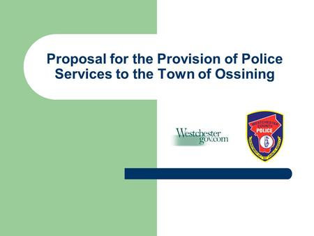 Proposal for the Provision of Police Services to the Town of Ossining.