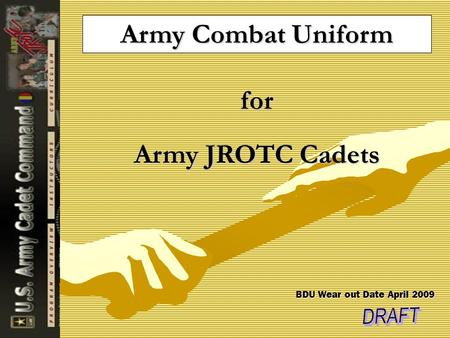 Army Combat Uniform for Army JROTC Cadets BDU Wear out Date April 2009.