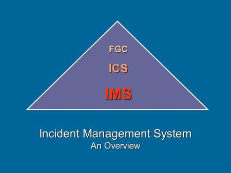 Incident Management System An Overview FGCICSIMS.