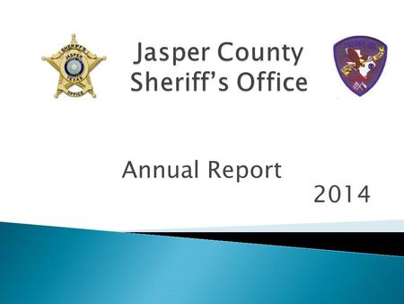 Annual Report 2014. The Jasper County Jail Staff consists of 18 Jailers that manage the 144 capable bed facility on a daily basis. The Jasper County Patrol.