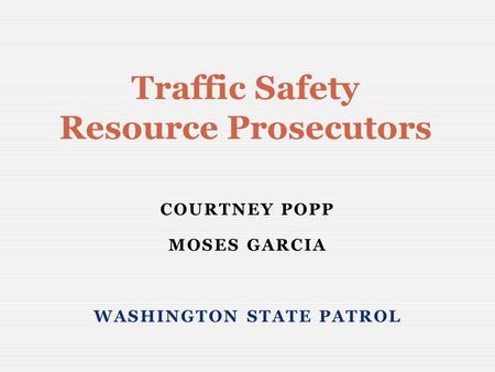 Traffic Safety Resource Prosecutors