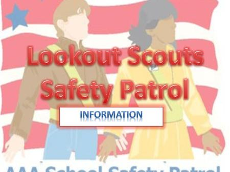 What is Safety Patrol? An opportunity for 4 th and 5 th grade students to help teachers and students everyday A chance to take on more responsibility.