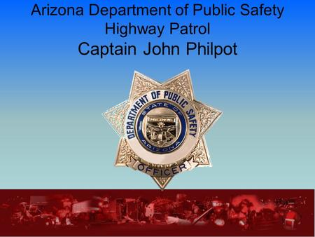 Arizona Department of Public Safety Highway Patrol Captain John Philpot.