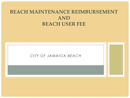CITY OF JAMAICA BEACH BEACH MAINTENANCE REIMBURSEMENT AND BEACH USER FEE.