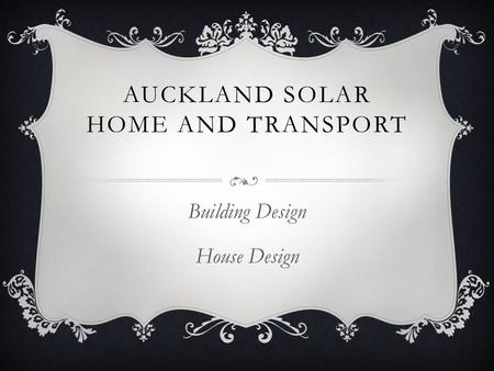 AUCKLAND <strong>SOLAR</strong> HOME AND TRANSPORT Building Design House Design.