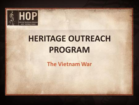 HERITAGE OUTREACH PROGRAM The Vietnam War. Vietnam War Overview U.S. involved from 1955 to 1975 The U.S. began rapidly deploying soldiers in the mid 1960's.