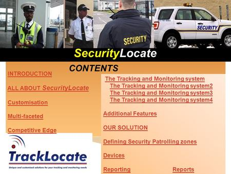 SecurityLocate INTRODUCTION ALL ABOUT SecurityLocateALL ABOUT SecurityLocate Customisation Multi-faceted Competitive Edge The Tracking and Monitoring system.