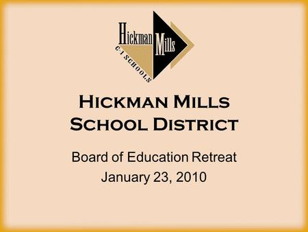 Hickman Mills School District Board of Education Retreat January 23, 2010.
