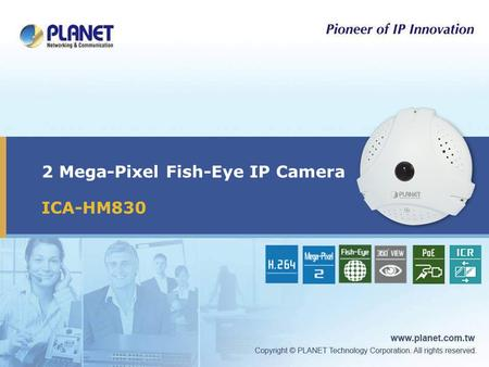 2 Mega-Pixel Fish-Eye IP Camera ICA-HM830. 2 / 19 Presentation Outline.