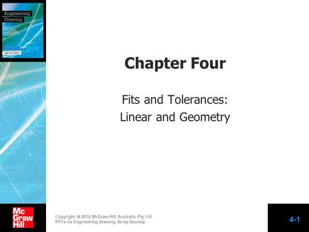 Chapter Four Fits and Tolerances: Linear and Geometry.
