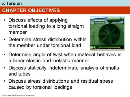 CHAPTER OBJECTIVES Discuss effects of applying torsional loading to a long straight member Determine stress distribution within the member under torsional.