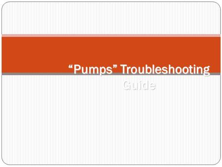 """Pumps"" Troubleshooting Guide"