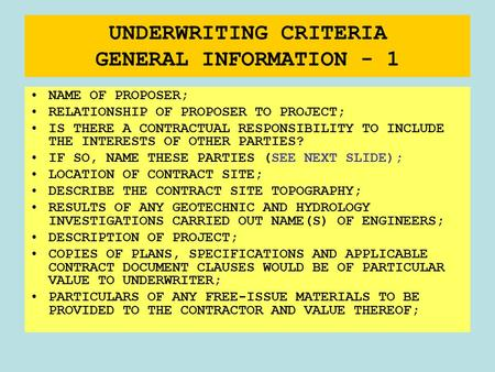 UNDERWRITING CRITERIA GENERAL INFORMATION - 1 NAME OF PROPOSER; RELATIONSHIP OF PROPOSER TO <strong>PROJECT</strong>; IS THERE A CONTRACTUAL RESPONSIBILITY TO INCLUDE THE.