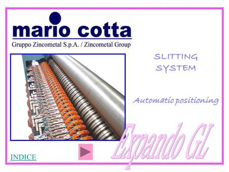 SLITTING SYSTEM Automatic positioning INDICE. TECHNICAL DETAILS INSIDE FRAMES WIDTHabout 4500 mm MAXIMUM WIDTH AFTER TRIM2700 mm PROJECT SPEED1500 m/min.