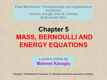 Chapter 5 MASS, BERNOULLI AND ENERGY EQUATIONS