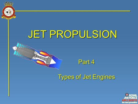 JET PROPULSION Part 4 Types of Jet Engines.