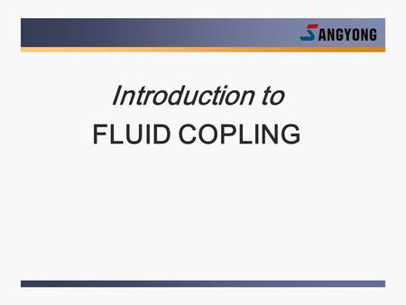 Introduction to FLUID COPLING.